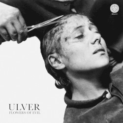 Flowers of Evil by Ulver